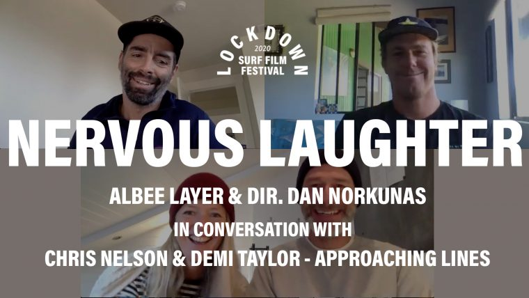 In Conversation with Albee Layer Dan Norkunas Chris Nelson Demi Taylor Approaching lines for Lockdown Surf Film Festival